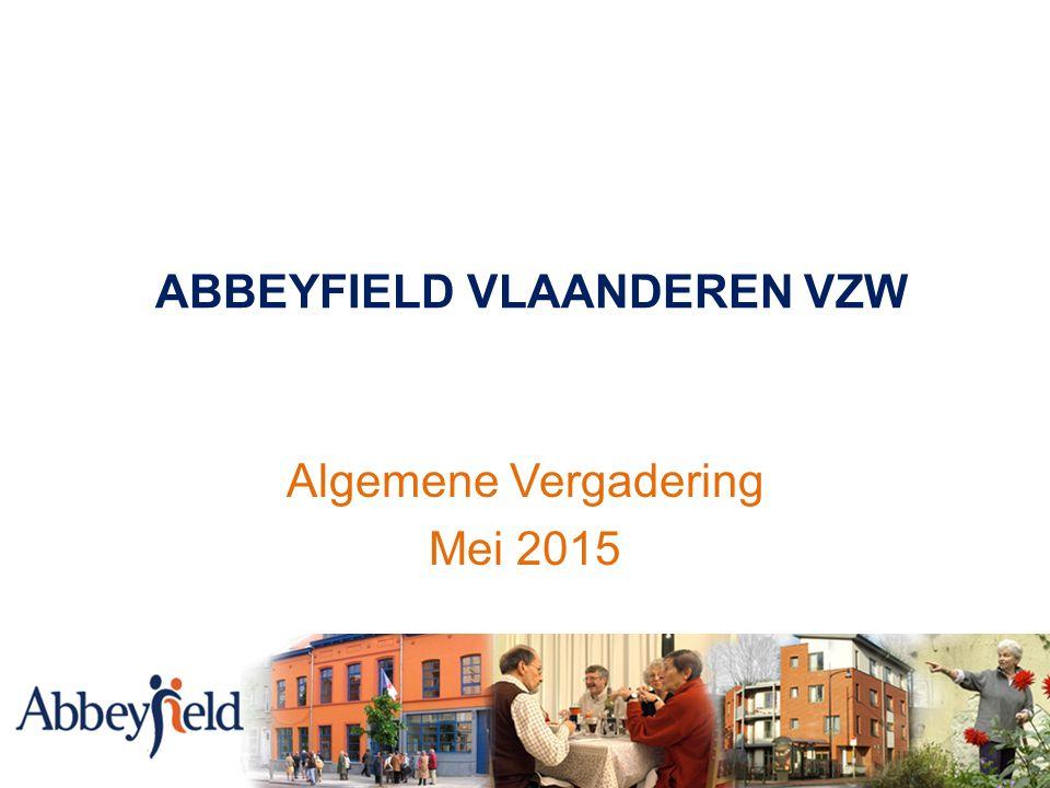 ABBEYFIELD VLAANDEREN VZW Algemene Vergadering Mei 2015