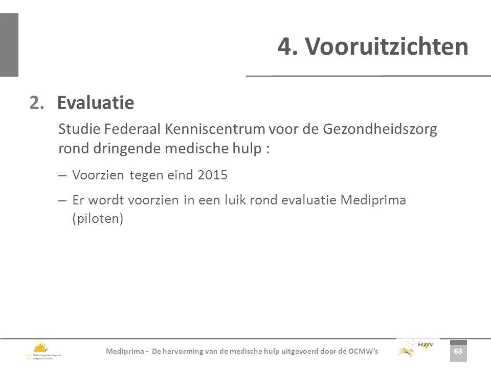 63 Mediprima - De hervorming van de medische hulp uitgevoerd door de OCMW's 2.Evaluatie Studie Federaal Kenniscentrum voor de Gezondheidszorg rond dri
