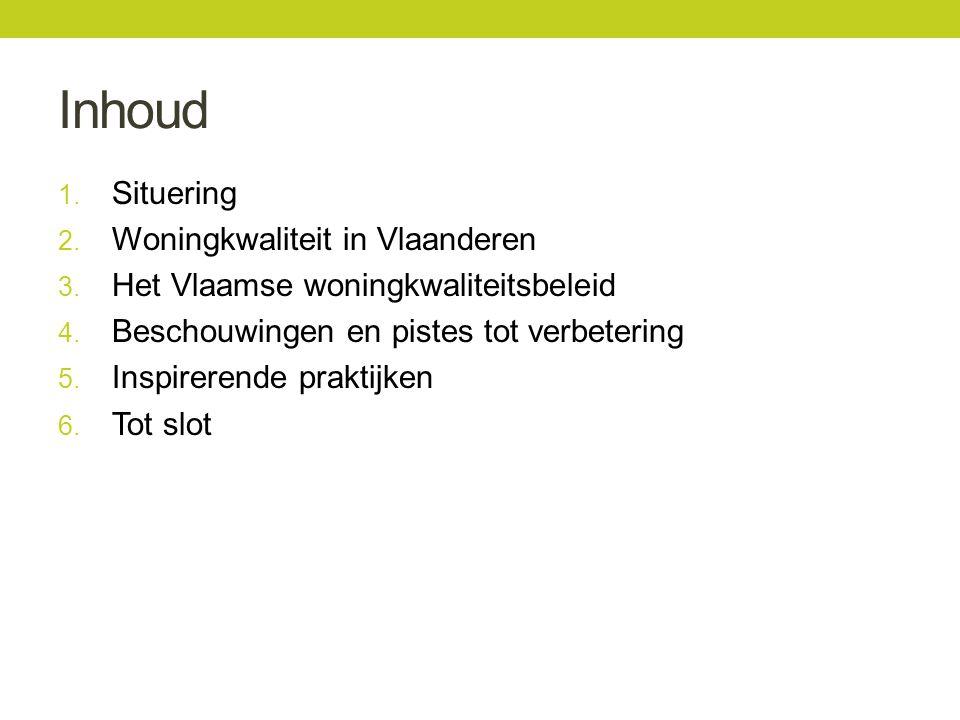 Inhoud 1. Situering 2. Woningkwaliteit in Vlaanderen 3.
