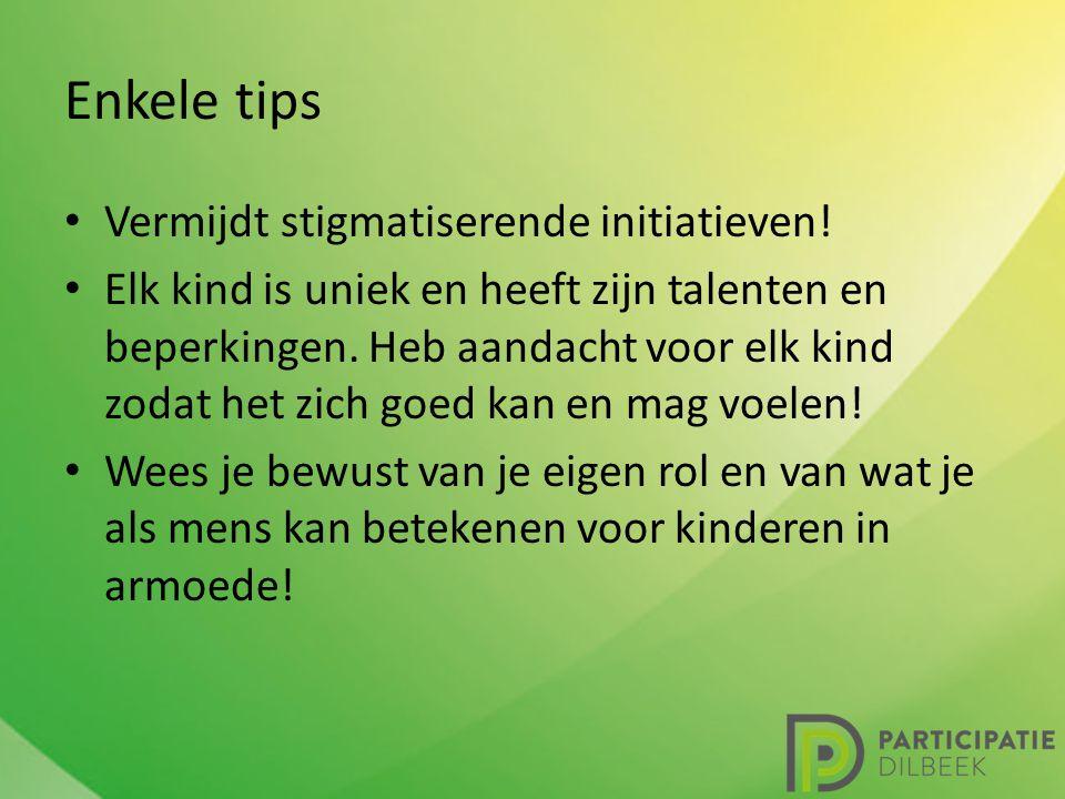 Enkele tips Vermijdt stigmatiserende initiatieven.