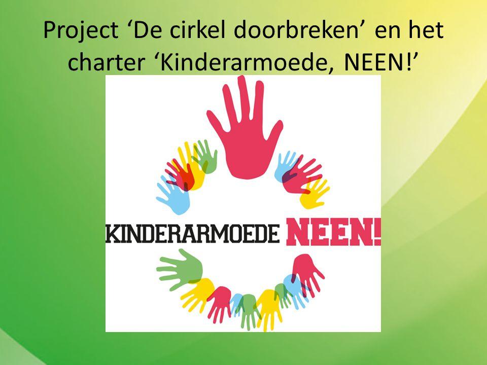 Project 'De cirkel doorbreken' en het charter 'Kinderarmoede, NEEN!'