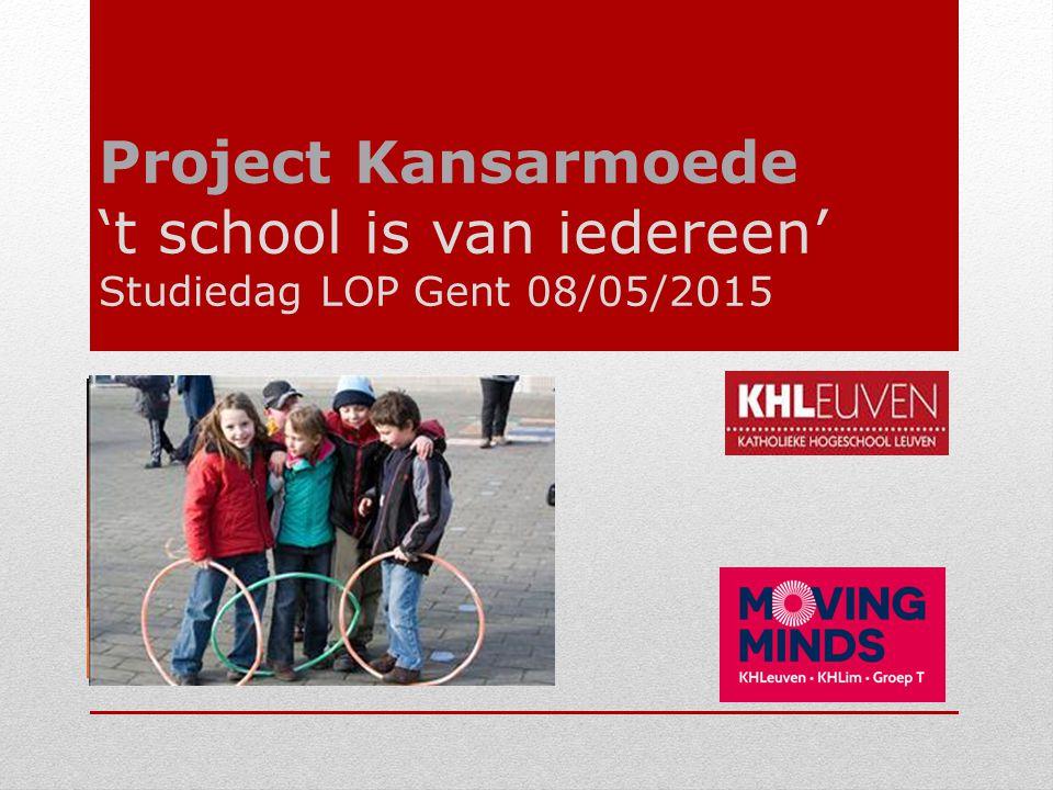 Project Kansarmoede 't school is van iedereen' Studiedag LOP Gent 08/05/2015