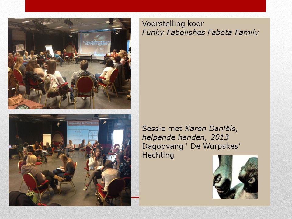 Voorstelling koor Funky Fabolishes Fabota Family Sessie met Karen Daniëls, helpende handen, 2013 Dagopvang ' De Wurpskes' Hechting