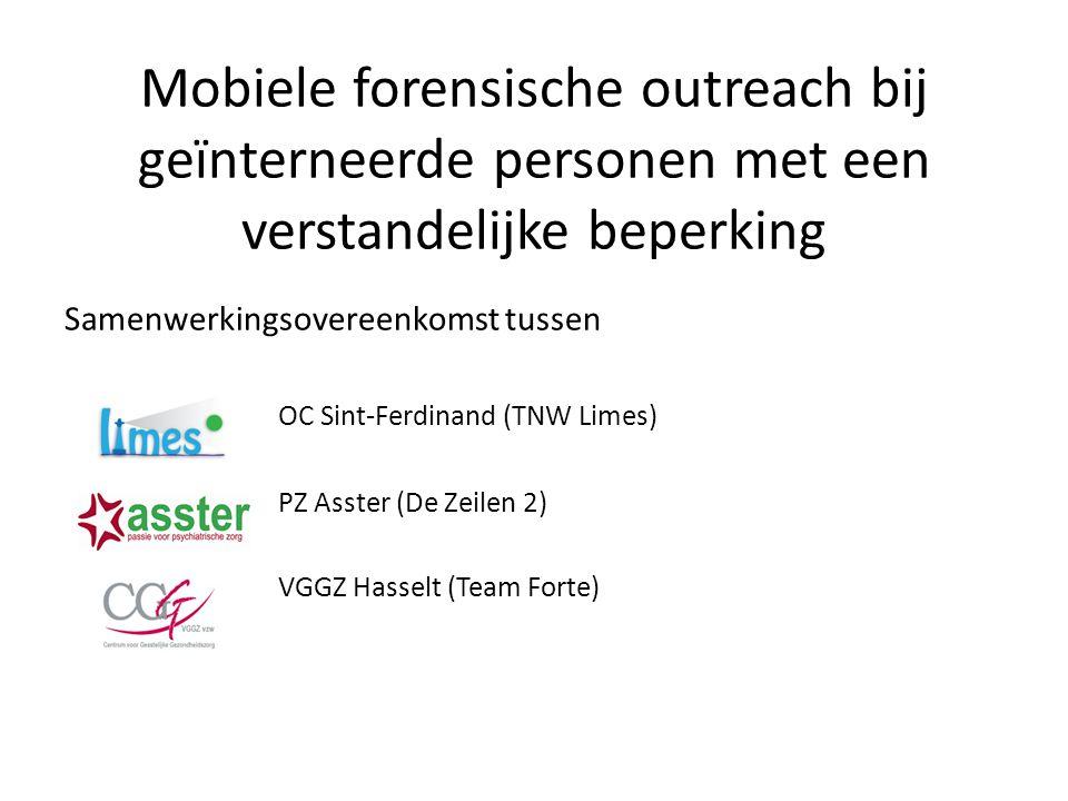 Mobiele forensische outreach bij geïnterneerde personen met een verstandelijke beperking Samenwerkingsovereenkomst tussen  OC Sint-Ferdinand (TNW Lim