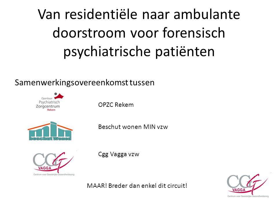 Samenwerkingsovereenkomst tussen OPZC Rekem Beschut wonen MIN vzw Cgg Vagga vzw MAAR! Breder dan enkel dit circuit!