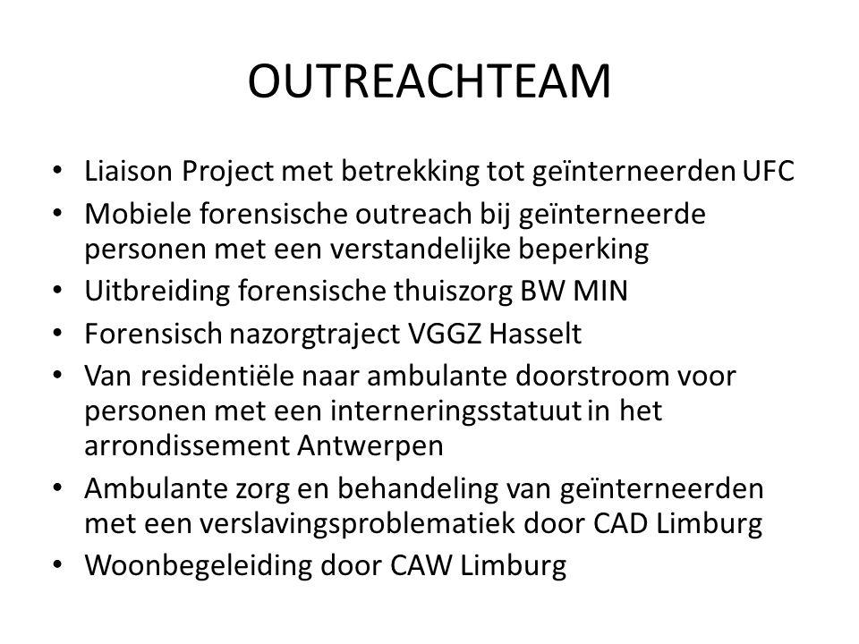 OUTREACHTEAM Liaison Project met betrekking tot geïnterneerden UFC Mobiele forensische outreach bij geïnterneerde personen met een verstandelijke bepe