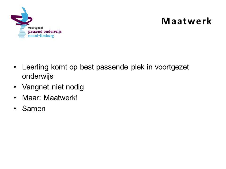 Maatwerk Leerling komt op best passende plek in voortgezet onderwijs Vangnet niet nodig Maar: Maatwerk.