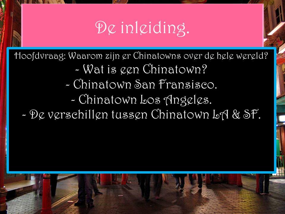 Hoofdvraag: Waarom zijn er Chinatowns over de hele wereld.