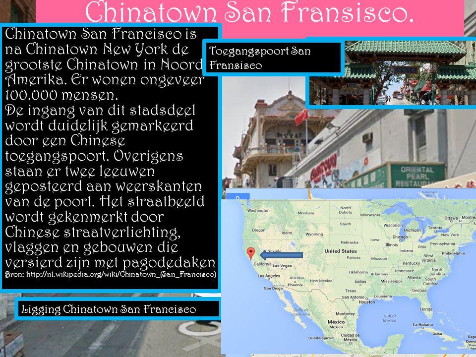 Chinatown San Fransisco. Chinatown San Francisco is na Chinatown New York de grootste Chinatown in Noord- Amerika. Er wonen ongeveer 100.000 mensen. D
