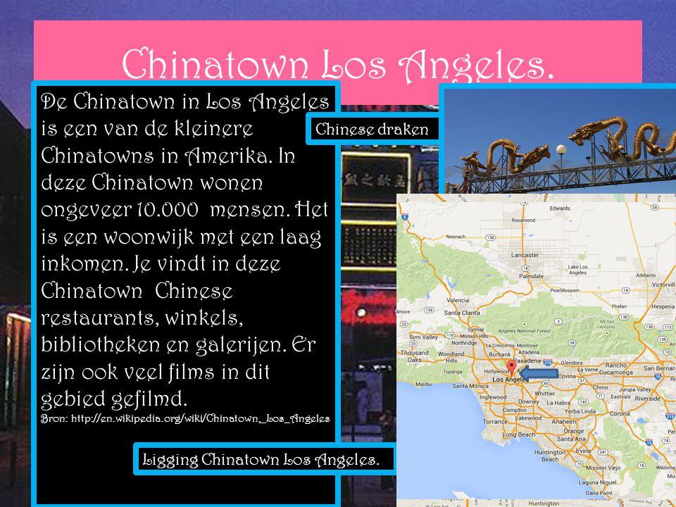Chinatown Los Angeles. De Chinatown in Los Angeles is een van de kleinere Chinatowns in Amerika. In deze Chinatown wonen ongeveer 10.000 mensen. Het i