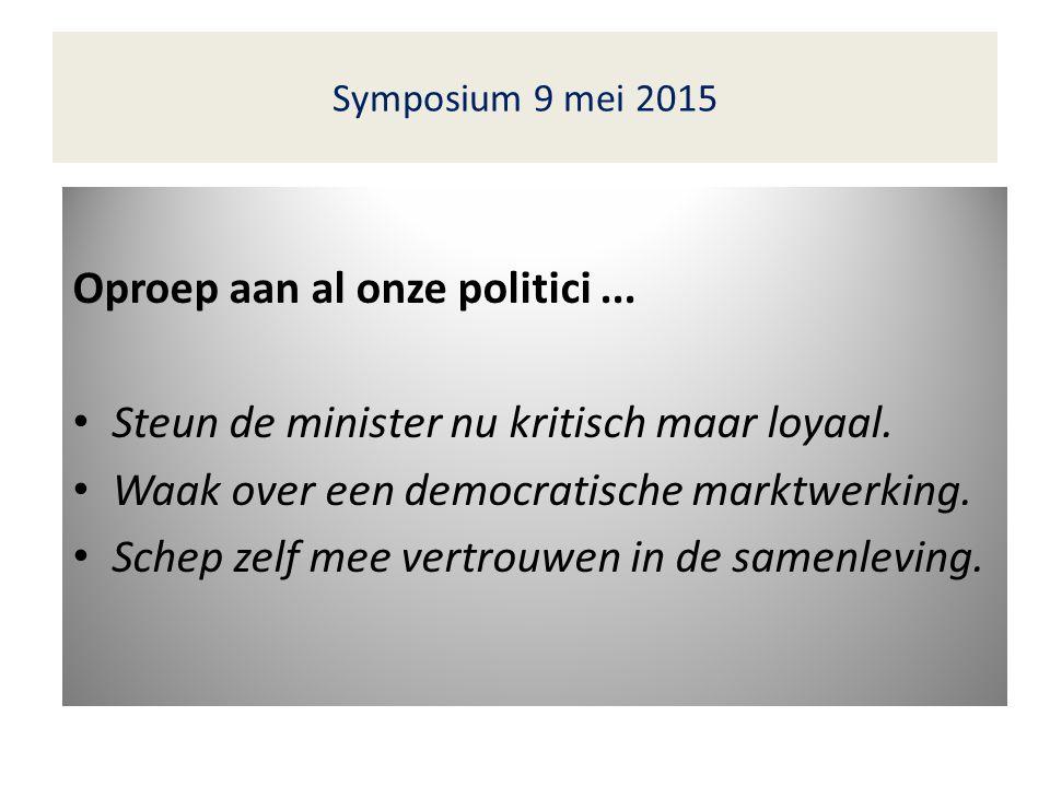 Symposium 9 mei 2015 Oproep aan al onze politici...