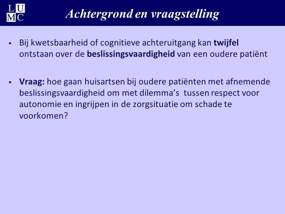 Achtergrond en vraagstelling Bij kwetsbaarheid of cognitieve achteruitgang kan twijfel ontstaan over de beslissingsvaardigheid van een oudere patiënt