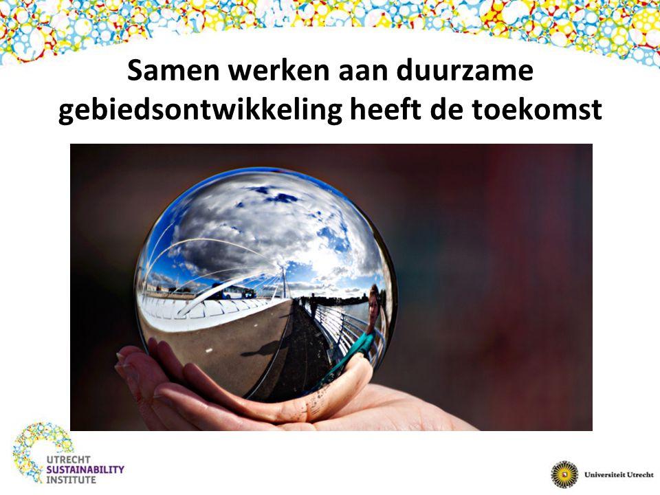 Samen werken aan duurzame gebiedsontwikkeling heeft de toekomst