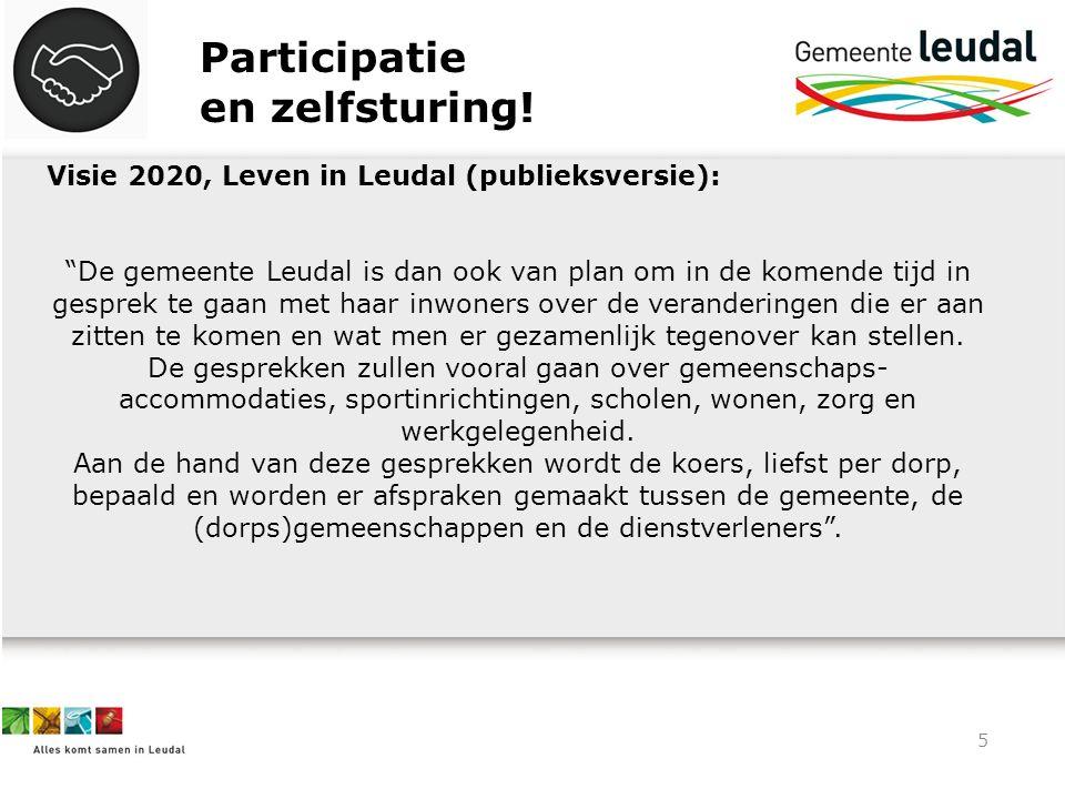 """5 Participatie en zelfsturing! Visie 2020, Leven in Leudal (publieksversie): """"De gemeente Leudal is dan ook van plan om in de komende tijd in gesprek"""