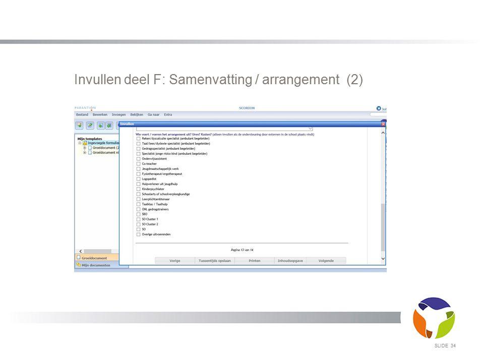 SLIDE 34 Invullen deel F: Samenvatting / arrangement (2)