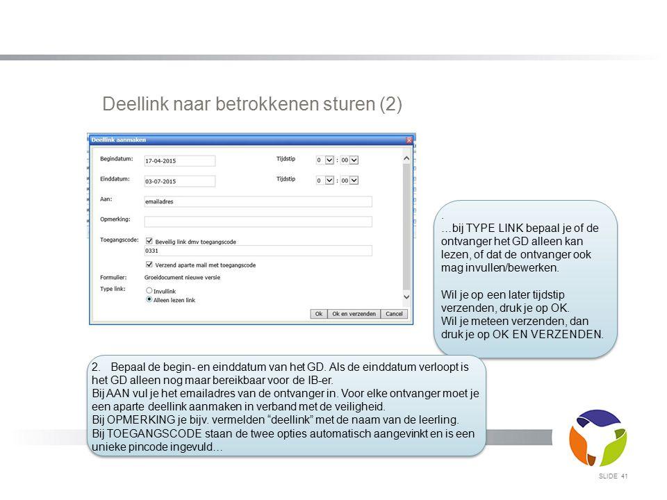 SLIDE 41 Deellink naar betrokkenen sturen (2). …bij TYPE LINK bepaal je of de ontvanger het GD alleen kan lezen, of dat de ontvanger ook mag invullen/