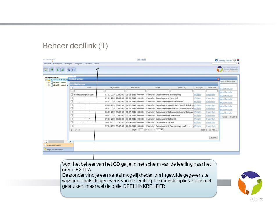 Beheer deellink (1) SLIDE 42 Voor het beheer van het GD ga je in het scherm van de leerling naar het menu EXTRA. Daaronder vind je een aantal mogelijk