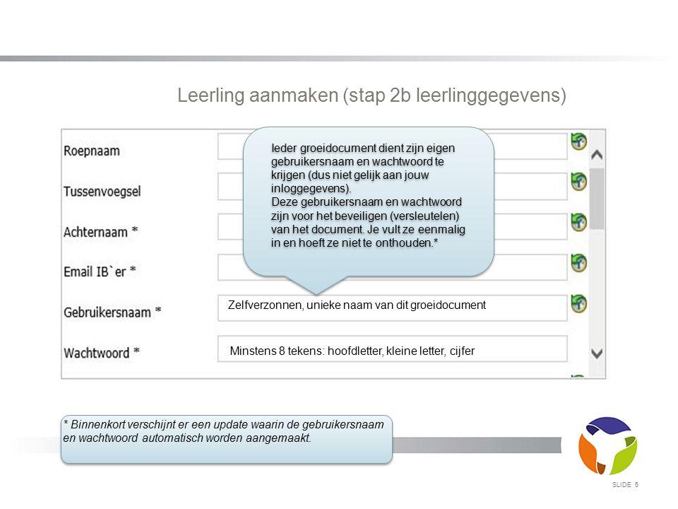 Invullen groeidocument (2a keuze GD met OPP) SLIDE 16 Er zijn twee keuzes waarvoor het GD gebruikt kan worden.