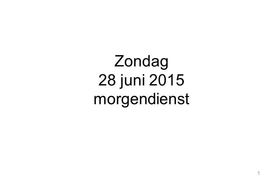 1 Zondag 28 juni 2015 morgendienst
