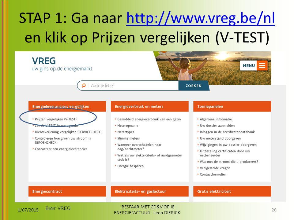 STAP 1: Ga naar http://www.vreg.be/nl en klik op Prijzen vergelijken (V-TEST)http://www.vreg.be/nl 1/07/2015 BESPAAR MET CD&V OP JE ENERGIEFACTUUR Lee