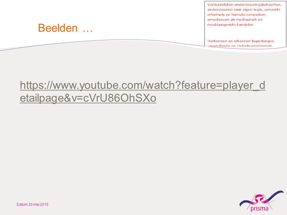 https://www.youtube.com/watch?feature=player_d etailpage&v=cVrU86OhSXo Datum 20 mei 2015 Beelden …