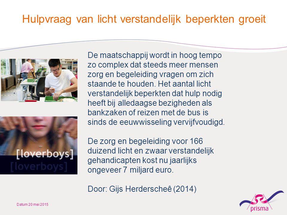 Datum 20 mei 2015 De maatschappij wordt in hoog tempo zo complex dat steeds meer mensen zorg en begeleiding vragen om zich staande te houden. Het aant