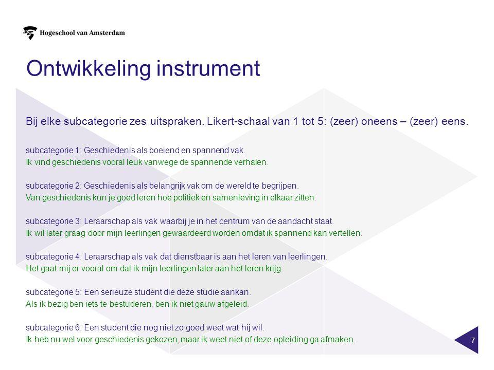 7 Ontwikkeling instrument Bij elke subcategorie zes uitspraken.