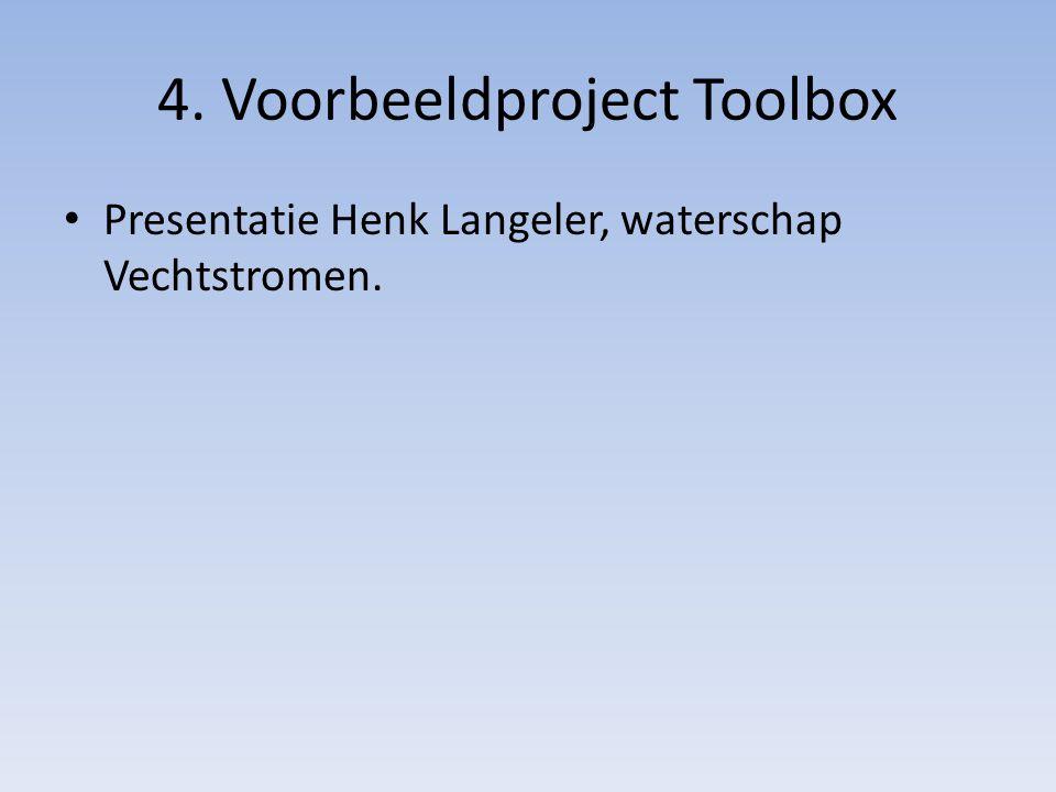 4. Voorbeeldproject Toolbox Presentatie Henk Langeler, waterschap Vechtstromen.