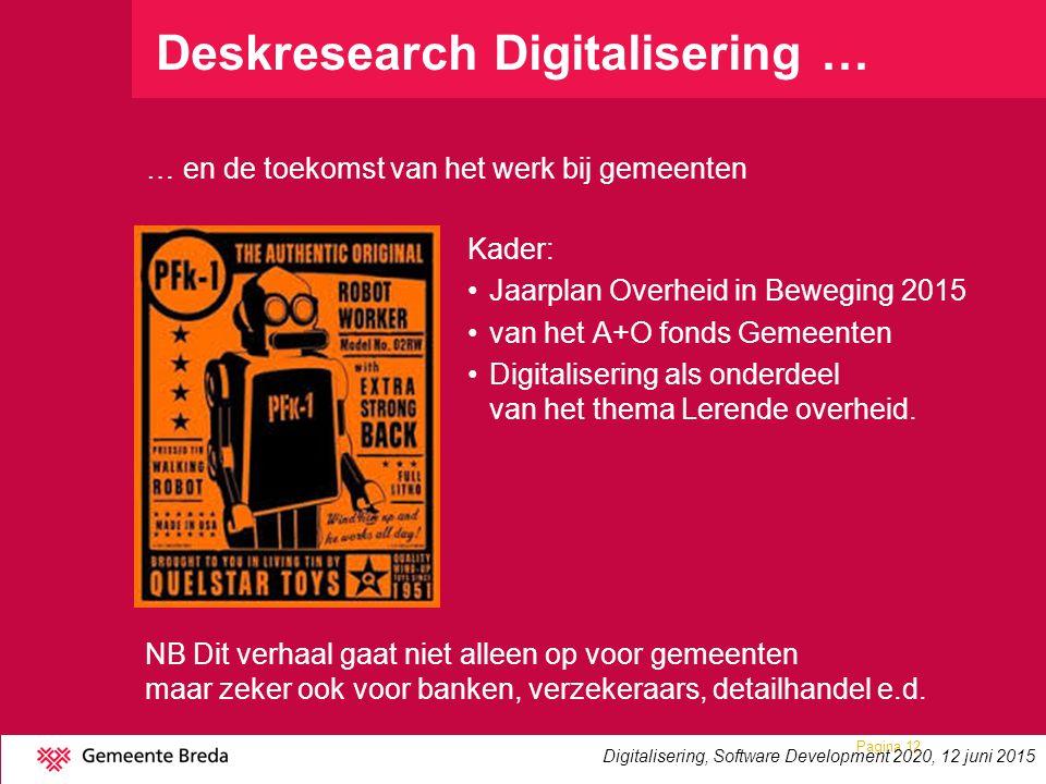 Deskresearch Digitalisering … … en de toekomst van het werk bij gemeenten Pagina 12 Kader: Jaarplan Overheid in Beweging 2015 van het A+O fonds Gemeen