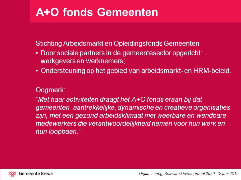 A+O fonds Gemeenten Stichting Arbeidsmarkt en Opleidingsfonds Gemeenten Door sociale partners in de gemeentesector opgericht: werkgevers en werknemers