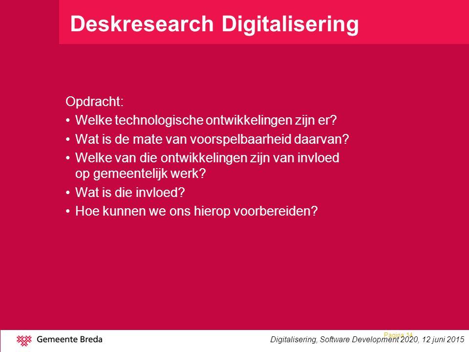 Deskresearch Digitalisering Opdracht: Welke technologische ontwikkelingen zijn er? Wat is de mate van voorspelbaarheid daarvan? Welke van die ontwikke