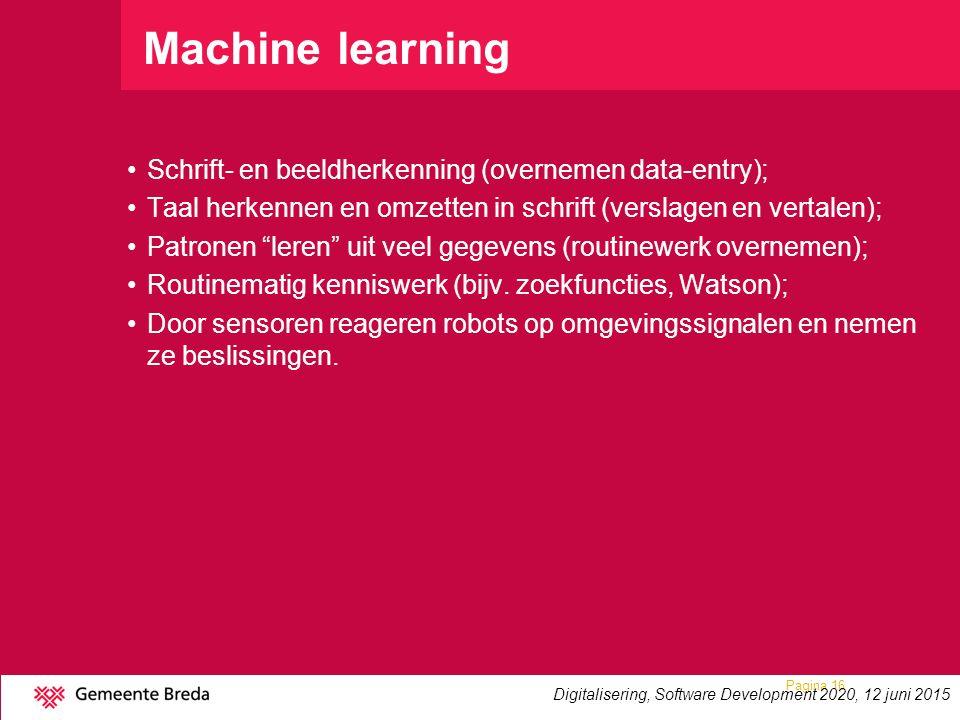 """Machine learning Schrift- en beeldherkenning (overnemen data-entry); Taal herkennen en omzetten in schrift (verslagen en vertalen); Patronen """"leren"""" u"""