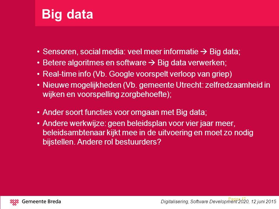 Big data Sensoren, social media: veel meer informatie  Big data; Betere algoritmes en software  Big data verwerken; Real-time info (Vb. Google voors
