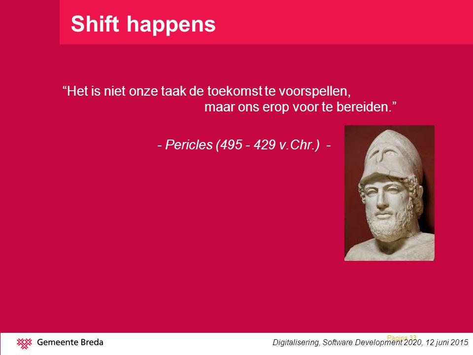 """Shift happens """"Het is niet onze taak de toekomst te voorspellen, maar ons erop voor te bereiden."""" - Pericles (495 - 429 v.Chr.) - Pagina 33 Digitalise"""