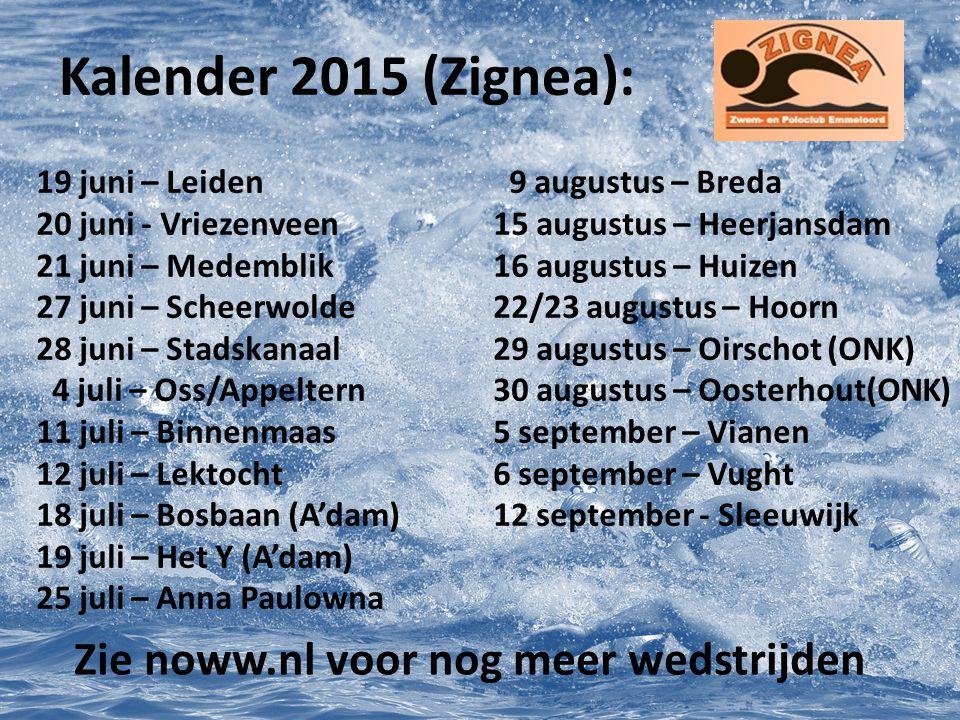 Kalender 2015 (Zignea): 19 juni – Leiden 20 juni - Vriezenveen 21 juni – Medemblik 27 juni – Scheerwolde 28 juni – Stadskanaal 4 juli – Oss/Appeltern