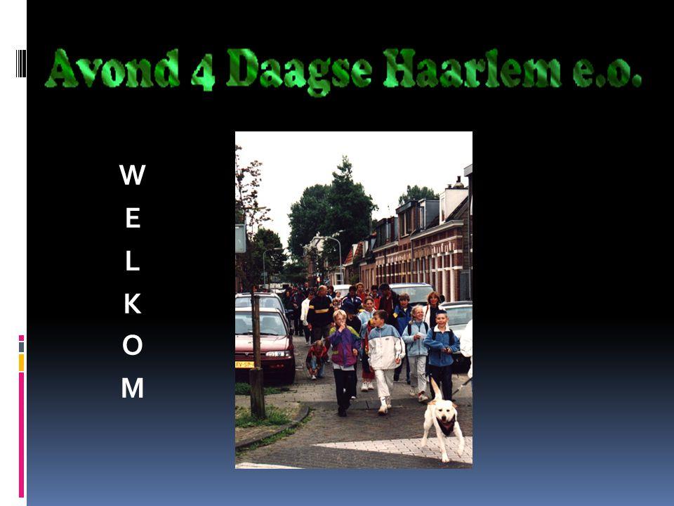 Stichting avondvierdaagse Haarlem Vrijwilligersorganisatie 59 ste keer Wij laten wandelen - Meer dan 5000 kinderen - Vele begeleiders - 2 t/m 5 juni 2015 - Intocht met muziekkorpsen Wat krijgen we nu??
