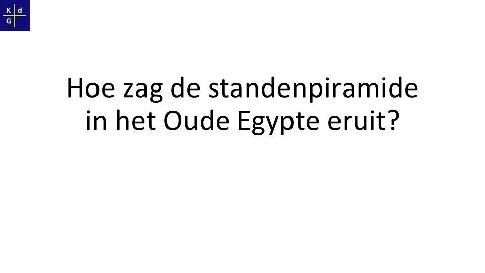 Hoe zag de standenpiramide in het Oude Egypte eruit?