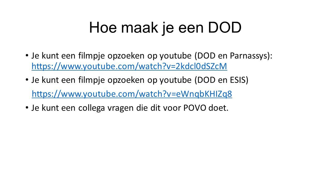 Hoe maak je een DOD Je kunt een filmpje opzoeken op youtube (DOD en Parnassys): https://www.youtube.com/watch?v=2kdcl0dSZcM https://www.youtube.com/wa