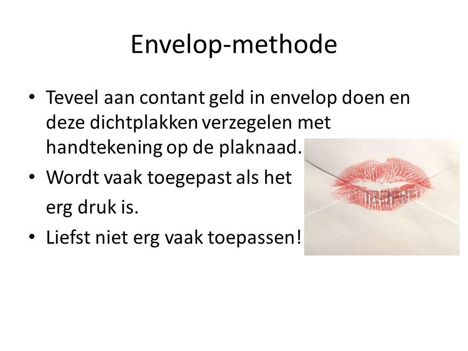 Envelop-methode Teveel aan contant geld in envelop doen en deze dichtplakken verzegelen met handtekening op de plaknaad.