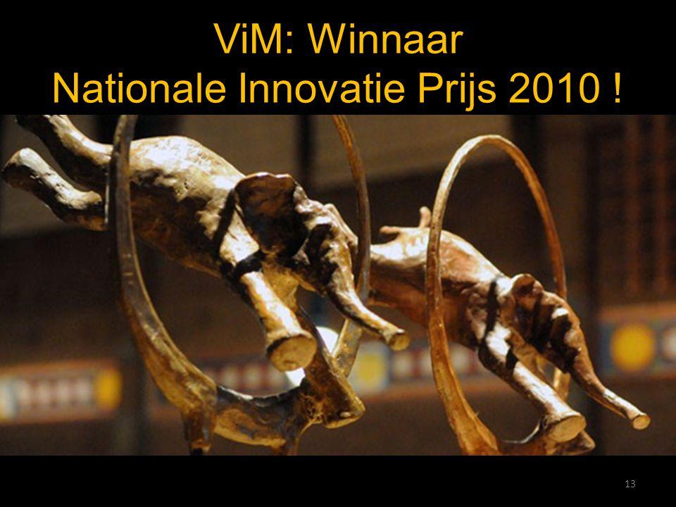 13 ViM: Winnaar Nationale Innovatie Prijs 2010 !