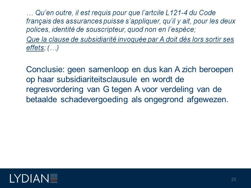 … Qu'en outre, il est requis pour que l'artcile L121-4 du Code français des assurances puisse s'appliquer, qu'il y ait, pour les deux polices, identit