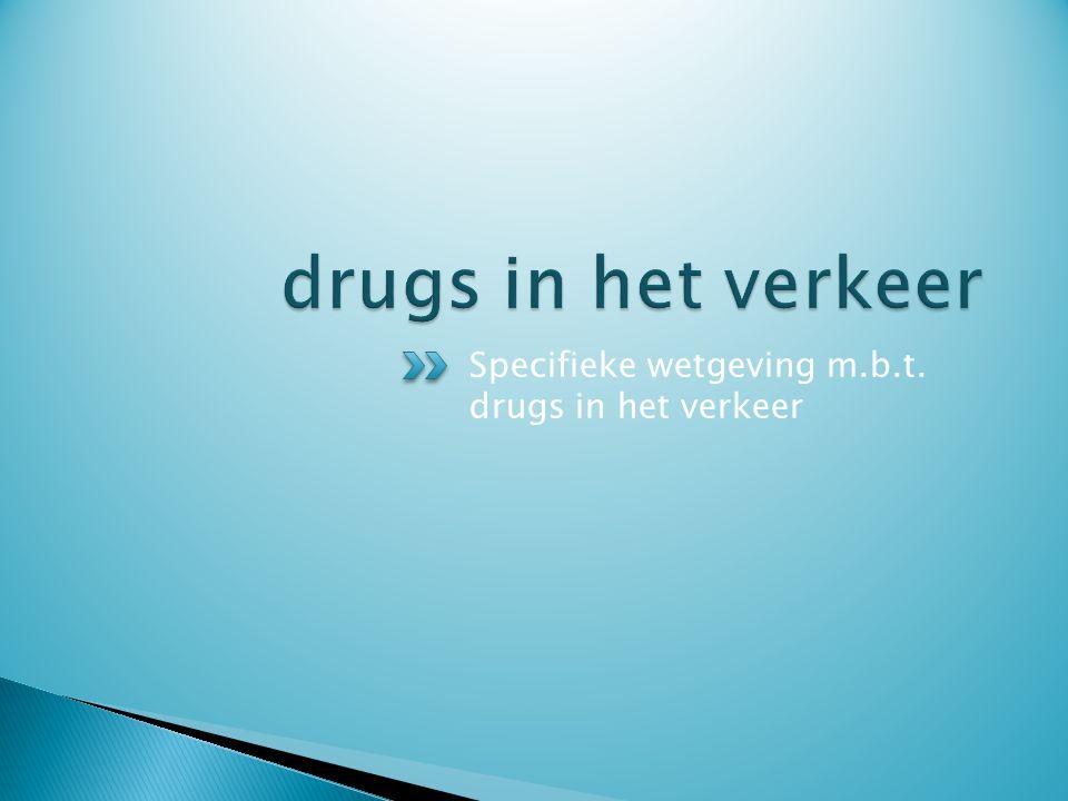 Specifieke wetgeving m.b.t. drugs in het verkeer