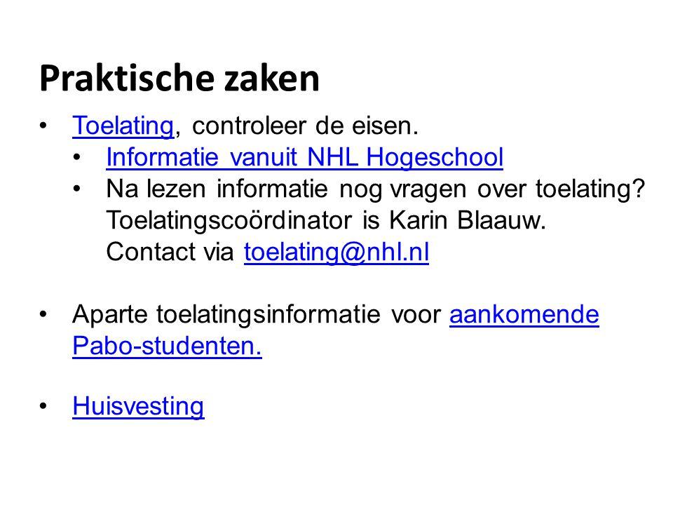 Praktische zaken Toelating, controleer de eisen.Toelating Informatie vanuit NHL Hogeschool Na lezen informatie nog vragen over toelating? Toelatingsco