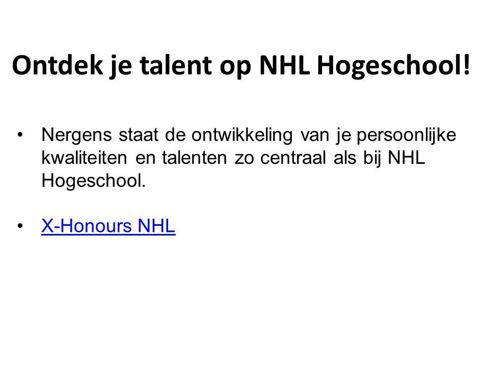 Ontdek je talent op NHL Hogeschool! Nergens staat de ontwikkeling van je persoonlijke kwaliteiten en talenten zo centraal als bij NHL Hogeschool. X-Ho