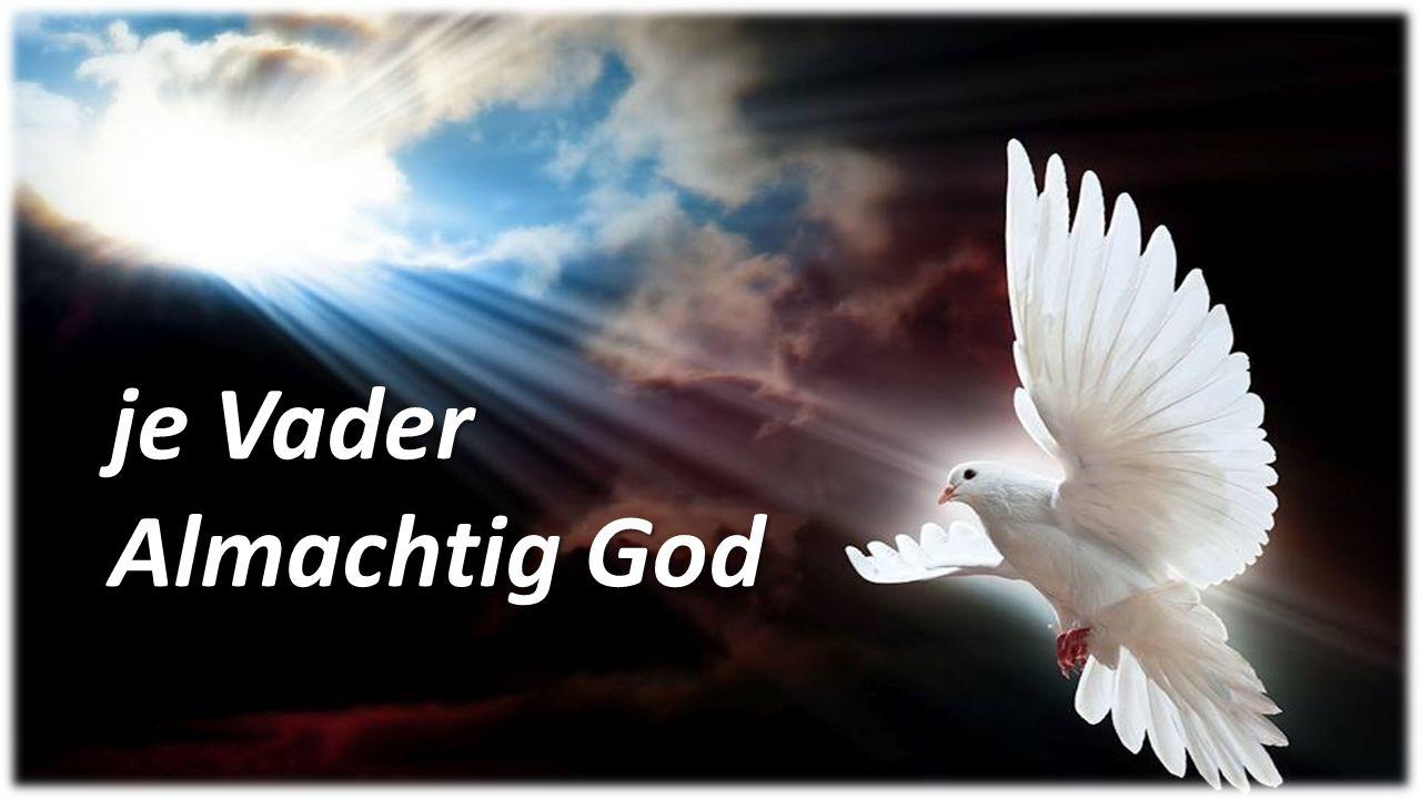 je Vader Almachtig God