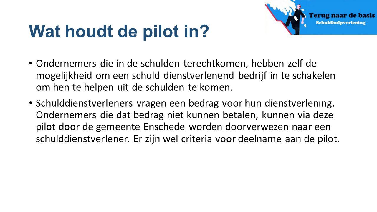 Wat houdt de pilot in? Ondernemers die in de schulden terechtkomen, hebben zelf de mogelijkheid om een schuld dienstverlenend bedrijf in te schakelen