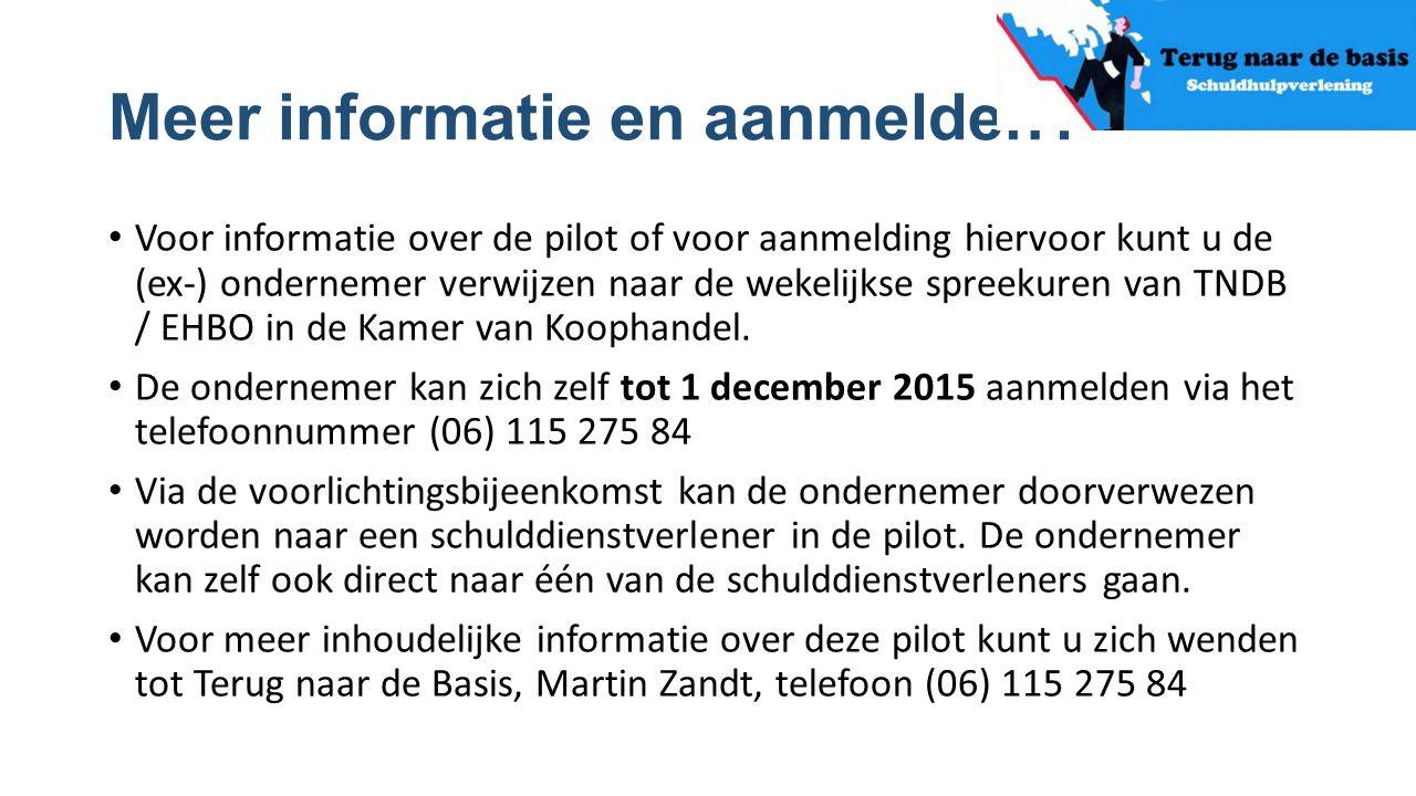 Meer informatie en aanmelden? Voor informatie over de pilot of voor aanmelding hiervoor kunt u de (ex-) ondernemer verwijzen naar de wekelijkse spreek
