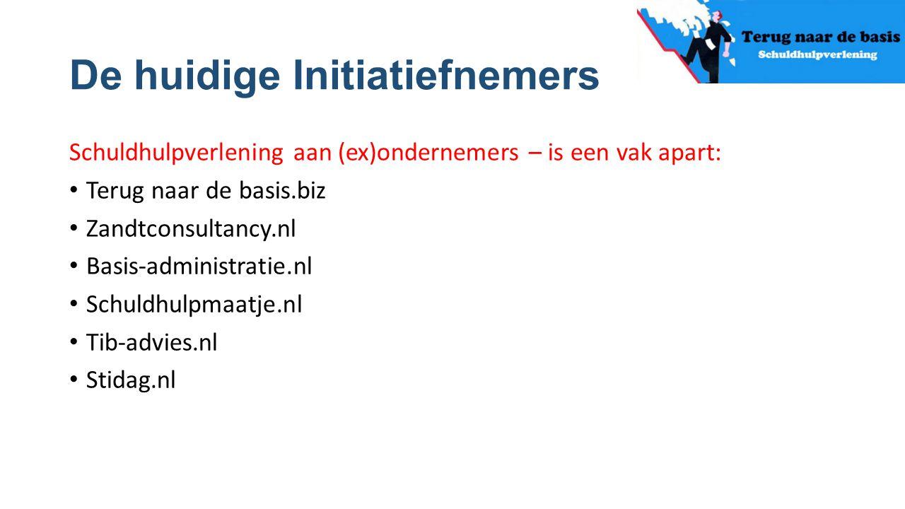 De huidige Initiatiefnemers Schuldhulpverlening aan (ex)ondernemers – is een vak apart: Terug naar de basis.biz Zandtconsultancy.nl Basis-administrati