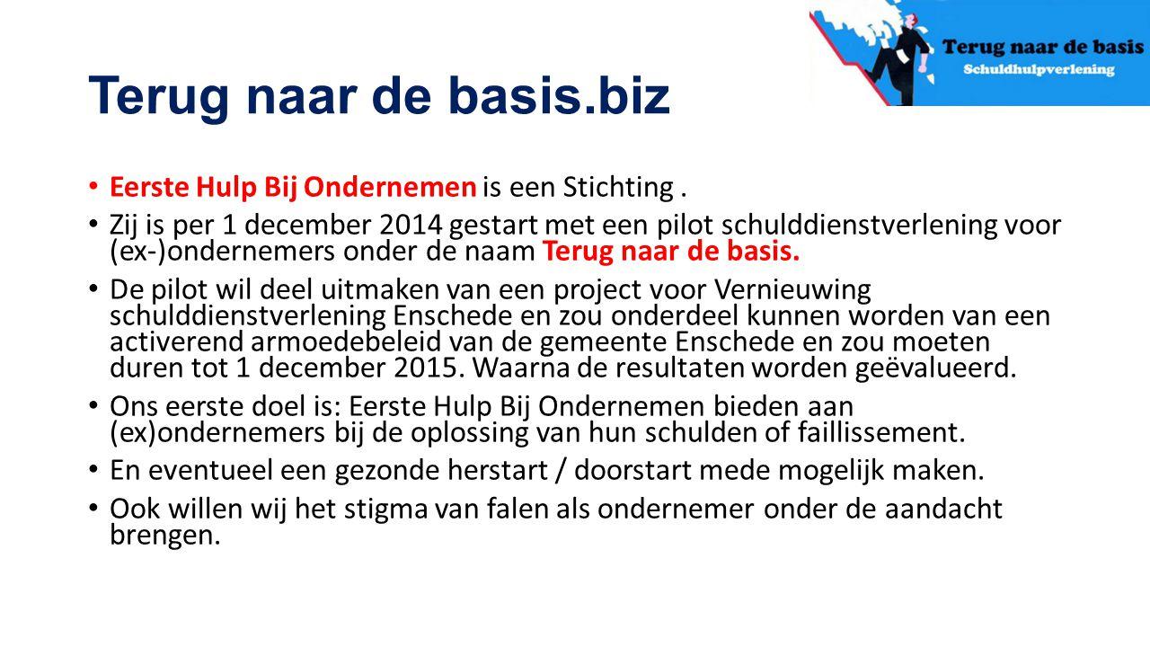 Terug naar de basis.biz Eerste Hulp Bij Ondernemen is een Stichting. Zij is per 1 december 2014 gestart met een pilot schulddienstverlening voor (ex-)