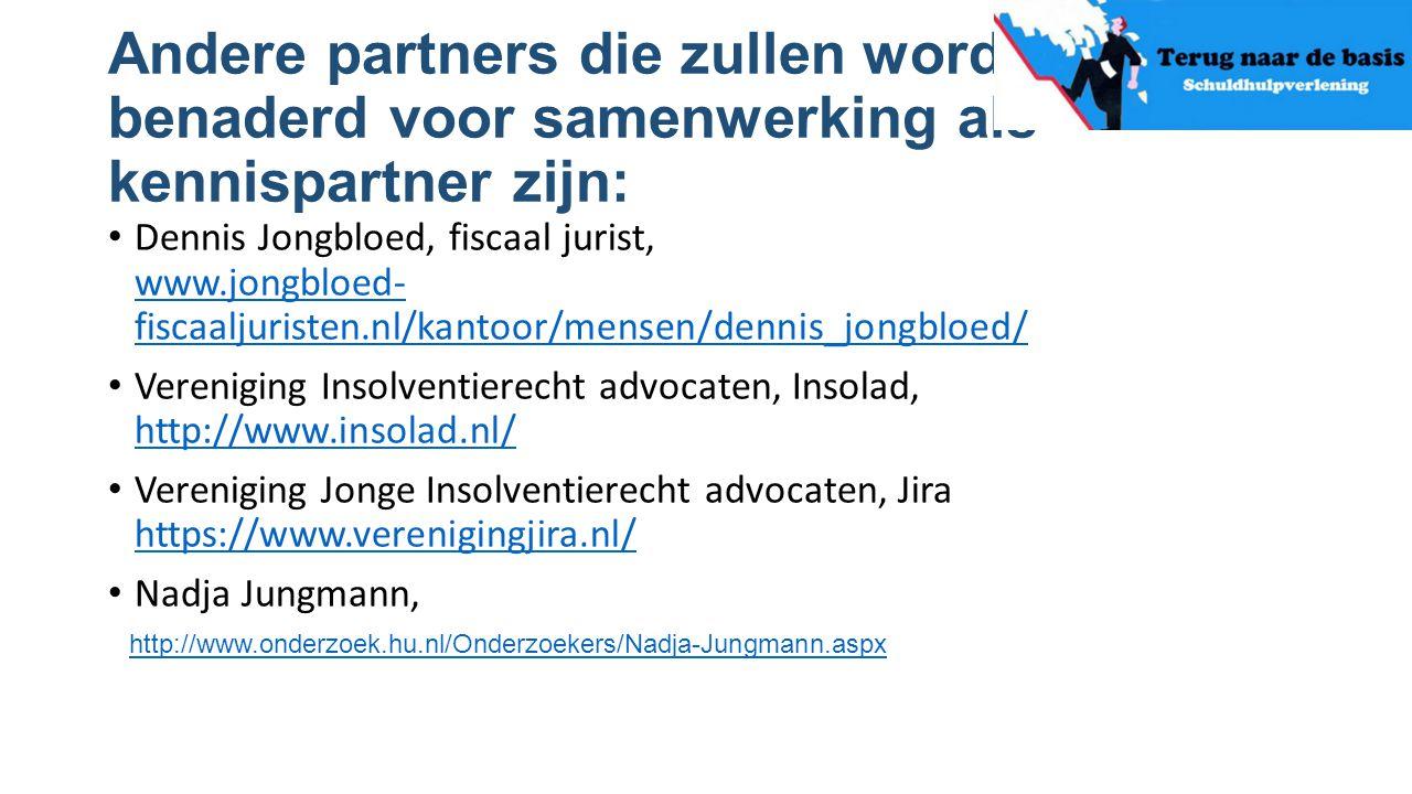 Andere partners die zullen worden benaderd voor samenwerking als kennispartner zijn: Dennis Jongbloed, fiscaal jurist, www.jongbloed- fiscaaljuristen.